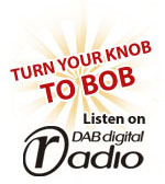 Turn Your Know To BOB - Listen on Digital Radio